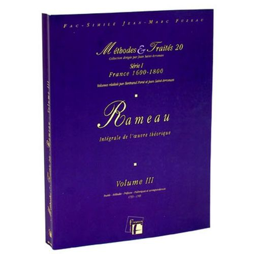 ANNE FUZEAU PRODUCTIONS POROT B./SAINT-ARROMAN J. - METHODES ET TRAITES RAMEAU VOL.3 SERIE I, FRANCE 1600-1800 - FAC-SIMILE