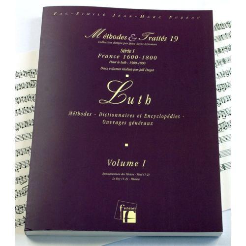 ANNE FUZEAU PRODUCTIONS DUGOT J. - METHODES ET TRAITES LUTH VOL.1, SERIE I FRANCE 1600-1800 - FAC-SIMILE FUZEAU