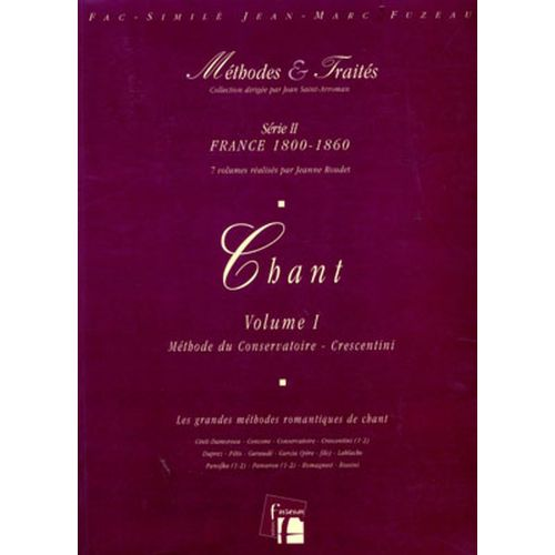 ANNE FUZEAU PRODUCTIONS ROUDET J. - METHODES ET TRAITES CHANT VOL.1 SERIE II, FRANCE 1800-1860 - FAC-SIMILE FUZEAU