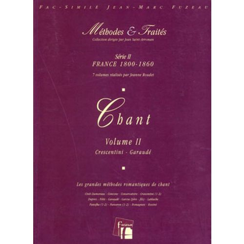 ANNE FUZEAU PRODUCTIONS ROUDET J. - METHODES ET TRAITES CHANT VOL.2 SERIE II, FRANCE 1800-1860- FAC-SIMILE FUZEAU