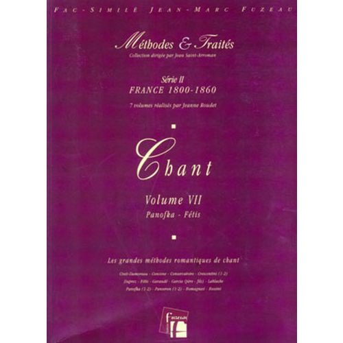 ANNE FUZEAU PRODUCTIONS ROUDET J. - METHODES ET TRAITES CHANT VOL.7 SERIE II, FRANCE 1800-1860 - FAC-SIMILE FUZEAU