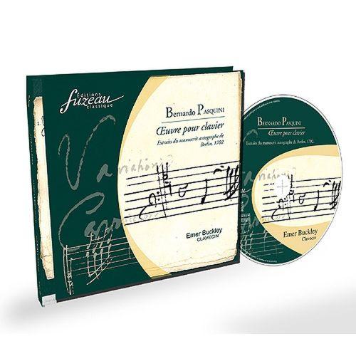 ANNE FUZEAU PRODUCTIONS PASQUINI B. - L'OEUVRE POUR CLAVIER + CD AUDIO, MANUSCRIT AUTOGRAPHE, 1702. - FAC-SIMILE FUZEAU