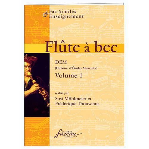 ANNE FUZEAU PRODUCTIONS MOHLMEIER S./THOUVENOT F. - FLUTE A BEC D.E.M. VOL.1 - FAC-SIMILE FUZEAU