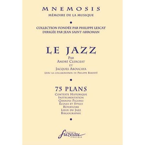 ANNE FUZEAU PRODUCTIONS LE JAZZ, 75 PLANS - COLLECTION MNEMOSIS