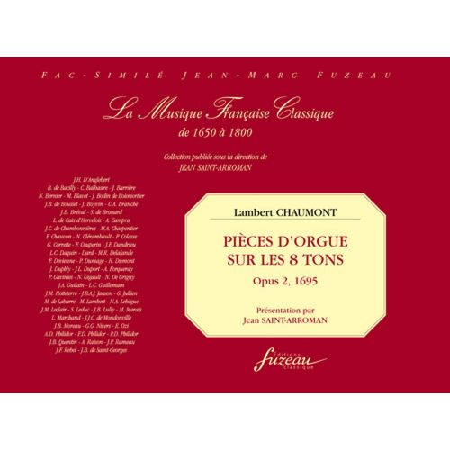 ANNE FUZEAU PRODUCTIONS CHAUMONT L. - PIECES D'ORGUE SUR LES 8 TONS, OPUS 2, 1695 - FAC-SIMILE FUZEAU