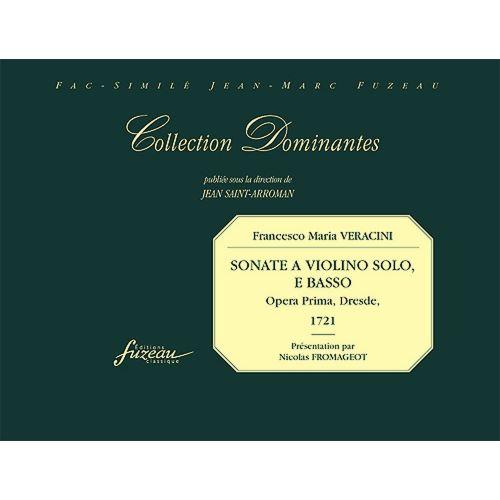 ANNE FUZEAU PRODUCTIONS VERACINI F.M. - SONATE A VIOLINO SOLO E BASSO, OPERA PRIMA, DRESDE 1721 - FAC-SIMILE FUZEAU