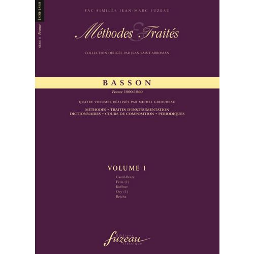 ANNE FUZEAU PRODUCTIONS GIBOUREAU M. - METHODES ET TRAITES BASSON VOL.1, SERIE II FRANCE 1800-1860 - FAC-SIMILE FUZEAU