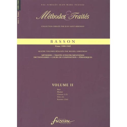 ANNE FUZEAU PRODUCTIONS GIBOUREAU M. - METHODES ET TRAITES BASSON VOL.2, SERIE II FRANCE 1800-1860 - FAC-SIMILE FUZEAU