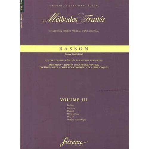 ANNE FUZEAU PRODUCTIONS GIBOUREAU M. - METHODES ET TRAITES BASSON VOL.3, SERIE II FRANCE 1800-1860 - FAC-SIMILE FUZEAU