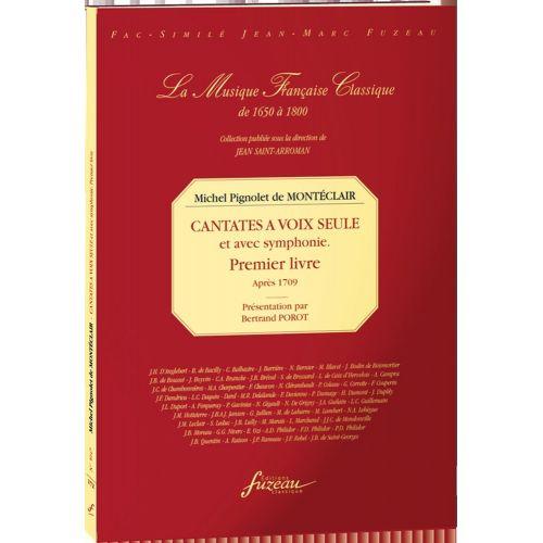 ANNE FUZEAU PRODUCTIONS MONTECLAIR M.P DE - CANTATES FRANCAISES A VOIX SEULE ET AVEC SYMPHONIE, PREMIER LIVRE, APRES 1709