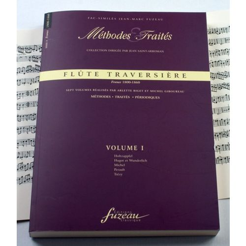 ANNE FUZEAU PRODUCTIONS BIGET A./GIBOUREAU M. - METHODES ET TRAITES FLUTE TRAVERSIERE VOL.1 SERIE II, FRANCE 1800-1860