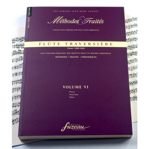 ANNE FUZEAU PRODUCTIONS BIGET A./GIBOUREAU M. - METHODES ET TRAITES FLUTE TRAVERSIERE VOL.6 SERIE II, FRANCE 1800-1860
