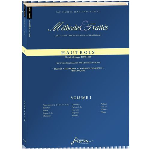 ANNE FUZEAU PRODUCTIONS BURGESS G. - METHODES ET TRAITES HAUTBOIS VOL.1, SERIE VI GRANDE-BRETAGNE 1600-1860 - FAC-SIMILE
