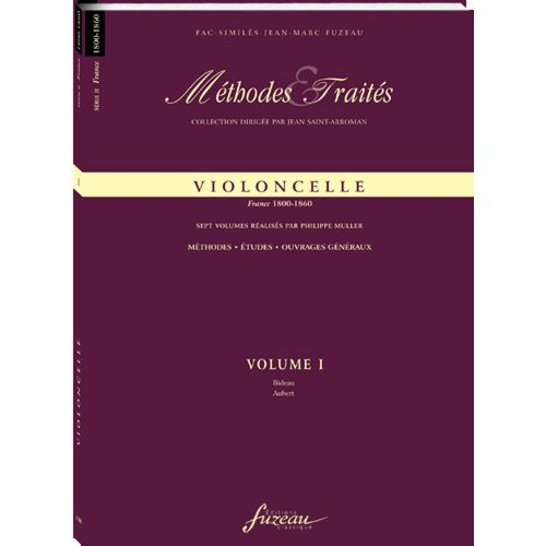 ANNE FUZEAU PRODUCTIONS MULLER P. - METHODES ET TRAITES VIOLONCELLE VOL.1 SERIE II, FRANCE 1800-1860 - FAC-SIMILE FUZEAU
