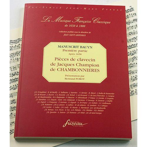 ANNE FUZEAU PRODUCTIONS CHAMBONNIERES J.C. DE - MANUSCRIT BAUYN, PREMIERE PARTIE : PIECES DE CHAMBONNIERES - CLAVECIN