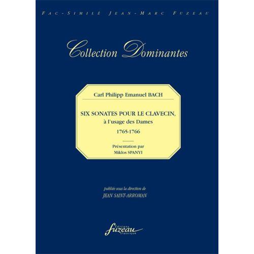 ANNE FUZEAU PRODUCTIONS BACH C.P.E. - SIX SONATES POUR LE CLAVECIN A L'USAGE DES DAMES, 1765-1766 - FAC-SIMILE FUZEAU