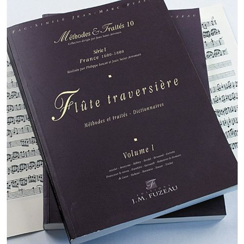 ANNE FUZEAU PRODUCTIONS LESCAT P./SAINT-ARROMAN J. - METHODES ET TRAITES FLUTE TRAVERSIERE 2 VOLUMES, SERIE I FRANCE 1600-18
