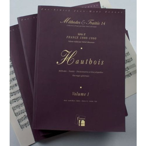 ANNE FUZEAU PRODUCTIONS GIBOUREAU M. - METHODES ET TRAITES HAUTBOIS 3 VOLUMES, SERIE II FRANCE 1800-1860 - FAC-SIMILE FUZEAU
