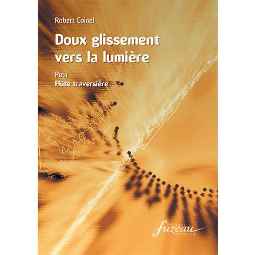 ANNE FUZEAU PRODUCTIONS COINEL ROBERT - DOUX GLISSEMENT VERS LA LUMIERE - FLUTE
