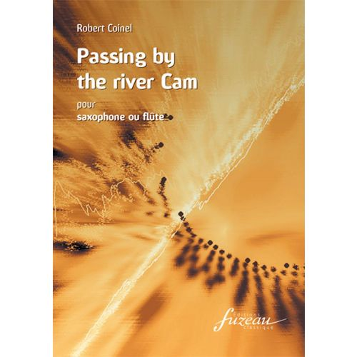 ANNE FUZEAU PRODUCTIONS COINEL ROBERT - PASSING BY THE RIVER CAM - SAXOPHONE OU FLUTE