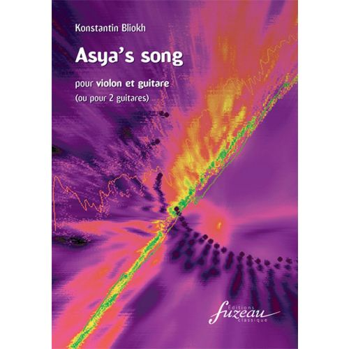 ANNE FUZEAU PRODUCTIONS BLIOKH KONSTANTIN - ASYA'S SONG - GUITARE, VIOLON