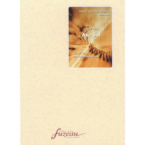 ANNE FUZEAU PRODUCTIONS PAPIER E.H. - AXE A 4 - QUATUOR SAXOPHONES