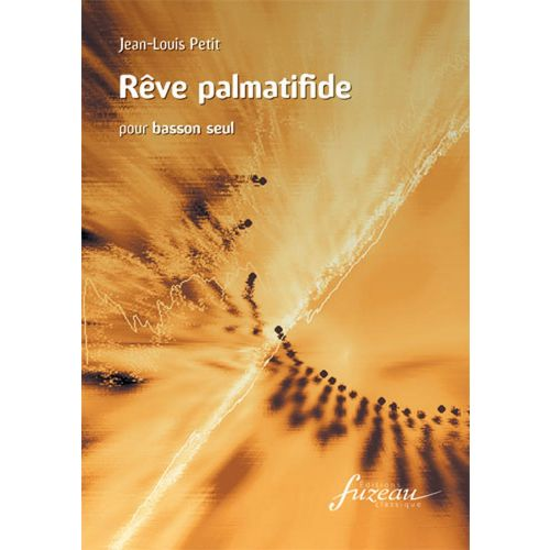 ANNE FUZEAU PRODUCTIONS PETIT JEAN-LOUIS - REVE PALMATIFIDE - BASSON