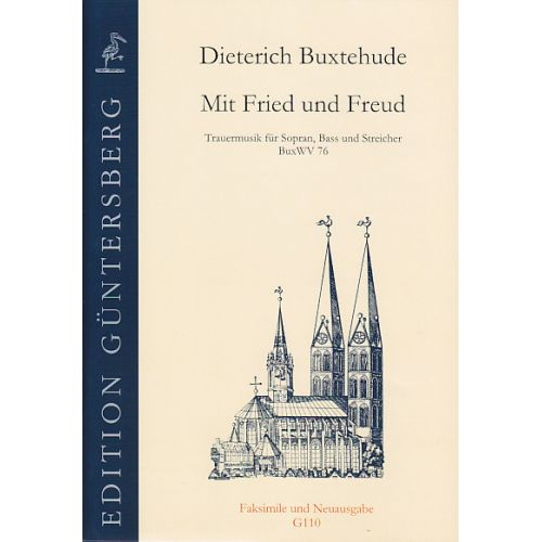 GUNTERSBERG BUXTEHUDE D. - MIT FRIED UND FREUD (KLAGLIED) - VOIX ET CORDES