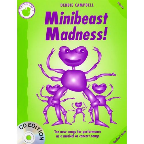 MUSIC SALES CAMPBELL DEBBIE - MINIBEAST MADNESS! - PRIMARY. TEACHER'S- PVG