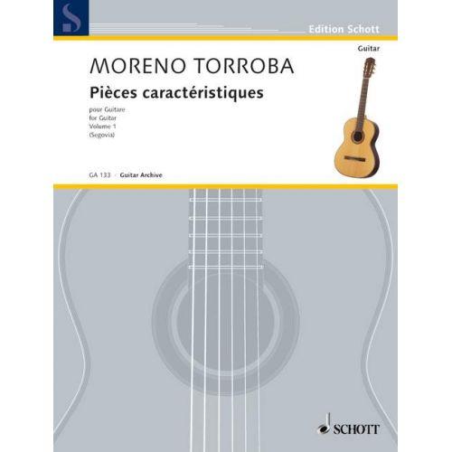 SCHOTT MORENO-TORROBA FEDERICO - PIÈCES CARACTERISTIQUES VOL. 1 - GUITAR