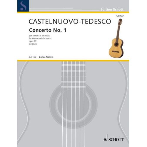 SCHOTT CASTELNUOVO-TEDESCO MARIO - CONCERTO IN D NO. 1 OP. 99 - GUITAR AND ORCHESTRA