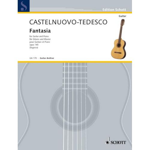 SCHOTT CASTELNUOVO-TEDESCO MARIO - FANTASIA OP. 145 - GUITAR AND PIANO
