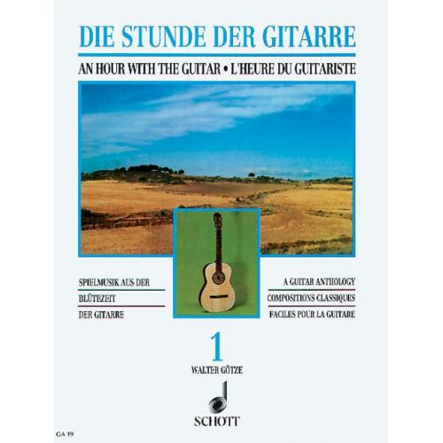 SCHOTT GOETZE WALTER - THE GUITARIST'S HOUR VOL.1