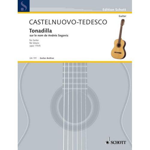 SCHOTT CASTELNUOVO-TEDESCO MARIO - TONADILLA AUF DEN NAMEN VON ANDRES SEGOVIA OP. 170/5 - GUITAR