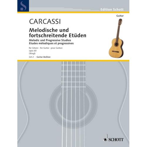 SCHOTT CARCASSI MATTEO - MELODIC AND PROGRESSIVE STUDIES OP. 60 - GUITAR