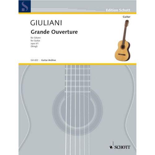 SCHOTT GIULIANI MAURO - GRANDE OVERTURE OP. 61 - GUITAR
