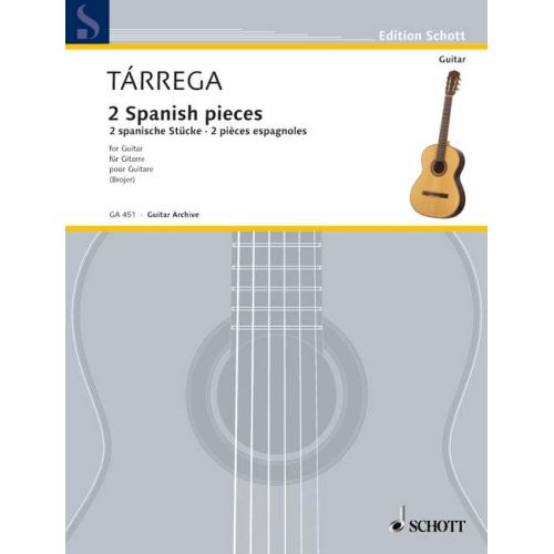 SCHOTT TARREGA F. - 2 SPANISH PIECES - GUITAR
