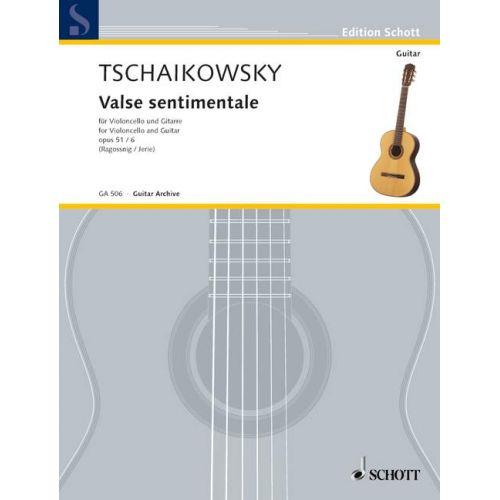 SCHOTT TCHAIKOVSKY PETER ILJITSCH - VALSE SENTIMENTALE OP. 51/6 - VIOLONCELLO AND GUITAR