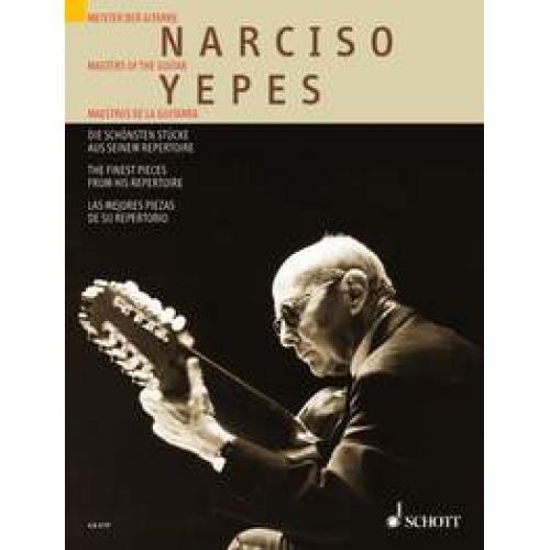 SCHOTT YEPES NARCISO - THE FINEST PIECE FROM HIS REPERTOIRE - GUITARE