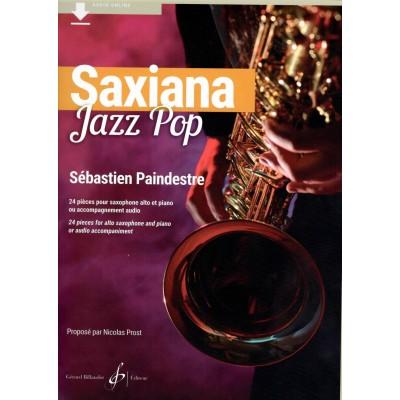 BILLAUDOT SEBASTIEN PAINDESTRE - SAXIANA JAZZ POP - SAXOPHONE ALTO & PIANO OU ACCOMPAGNEMENT AUDIO