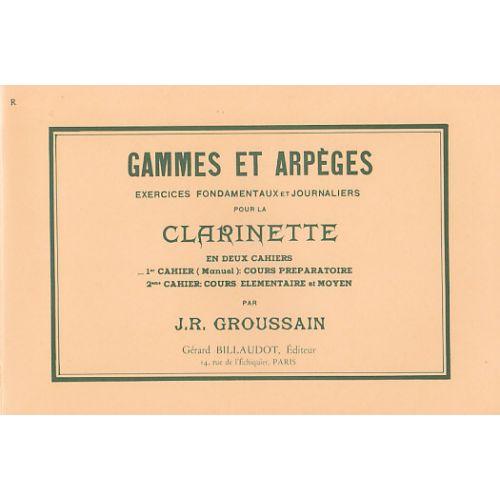 BILLAUDOT GROUSSAIN - GAMMES ET ARPEGES VOL.1 - CLARINETTE