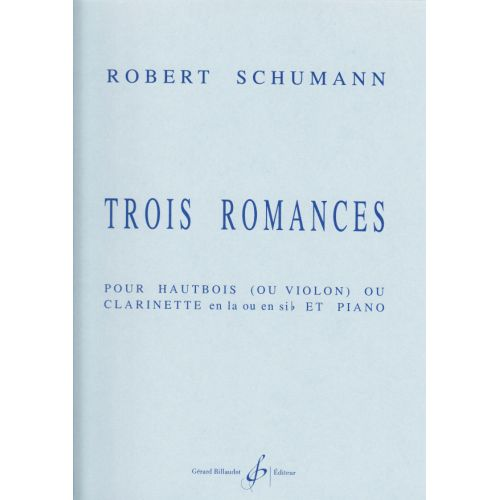 BILLAUDOT SCHUMANN ROBERT - TROIS ROMANCES OP.94 - HAUTBOIS OU CLARINETTE, PIANO