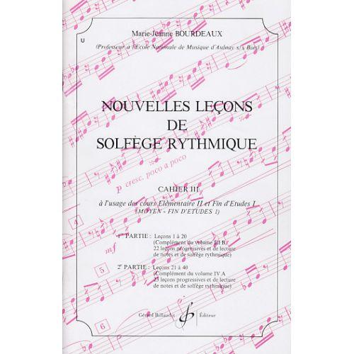 BILLAUDOT BOURDEAUX MARIE-JEANNE - NOUVELLES LEÇONS DE SOLFEGE RYTHMIQUE - CAHIER III