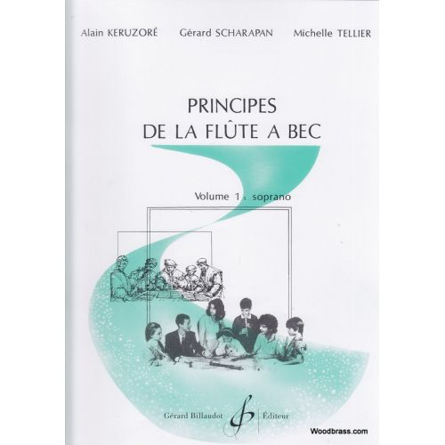 BILLAUDOT KERUZORE A./SCHARAPAN G./TELLIER M. - PRINCIPES DE LA FLUTE A BEC VOL.1 - FLUTE A BEC