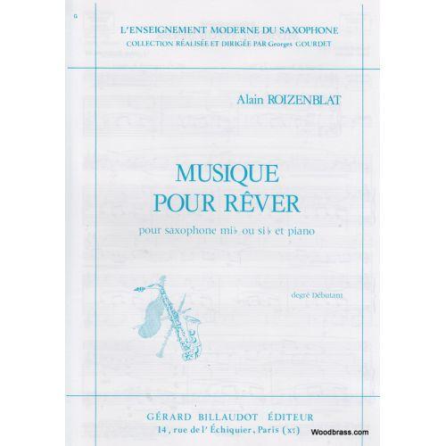 BILLAUDOT ROIZENBLAT A. - MUSIQUE POUR REVER - SAXOPHONE ALTO ET PIANO