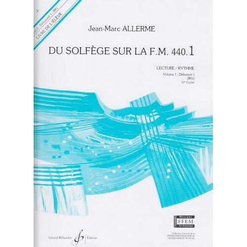 BILLAUDOT ALLERME JEAN-MARC - DU SOLFEGE SUR LA FM 440.1 LECTURE / RYTHME (ELEVE)