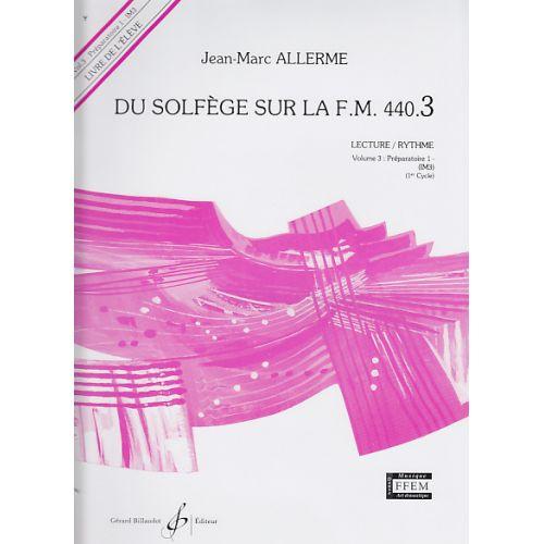 BILLAUDOT ALLERME JEAN-MARC - DU SOLFEGE SUR LA FM 440.3 LECTURE / RYTHME (ELEVE)