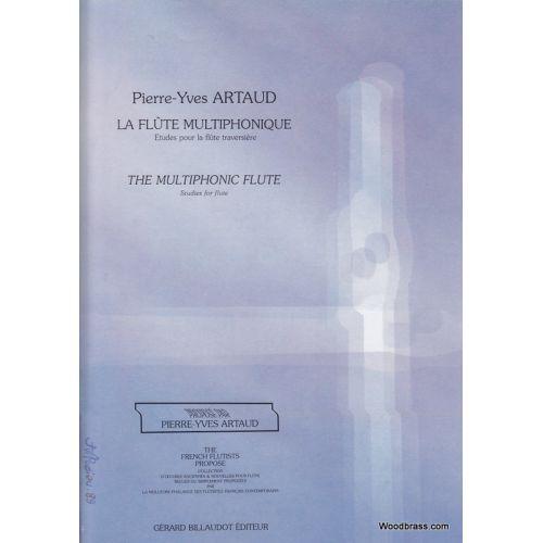 BILLAUDOT ARTAUD PIERRE-YVES - LA FLUTE MULTIPHONIQUE, ETUDES POUR FLUTE TRAVERSIERE