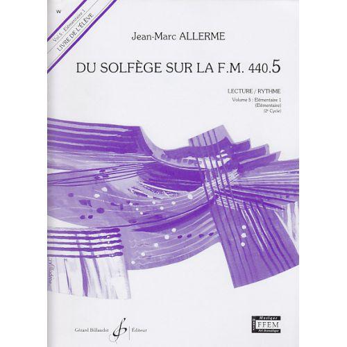 BILLAUDOT ALLERME JEAN-MARC - DU SOLFEGE SUR LA FM440.5 LECTURE / RYTHME