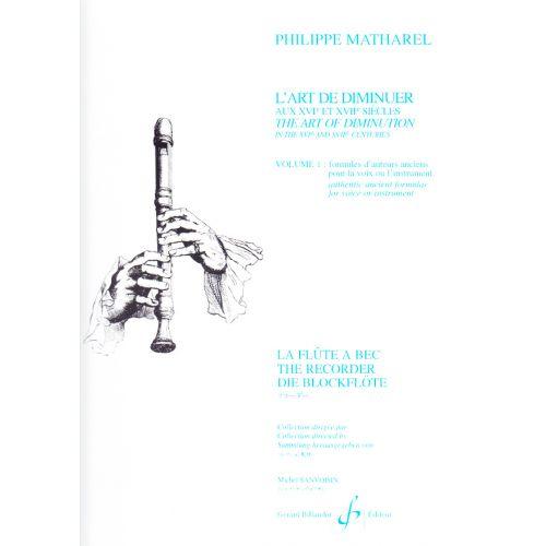 BILLAUDOT MATHAREL PH. - L'ART DE DIMINUER AU XVIeme ET XVIIeme SIECLE VOL.1